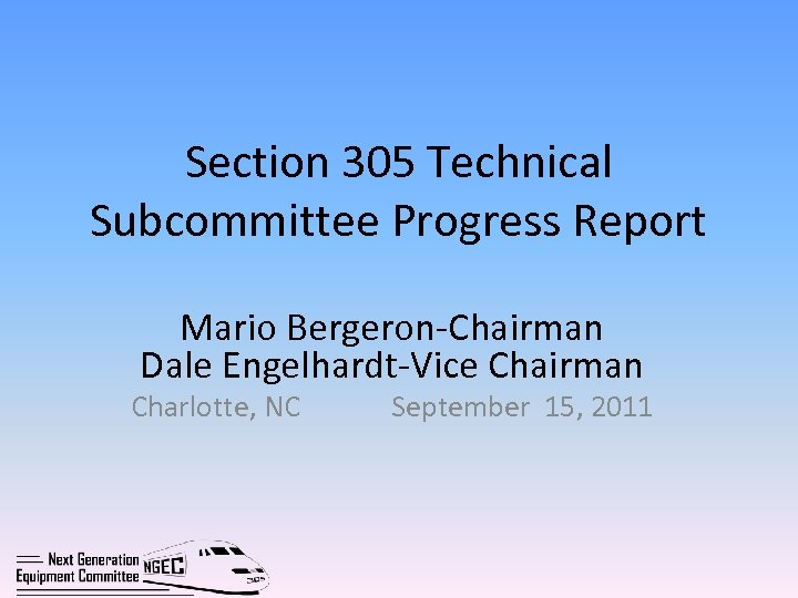 Section 305 Technical Subcommittee Progress Report Mario Bergeron-Chairman Dale Engelhardt-Vice Chairman Charlotte, NC September