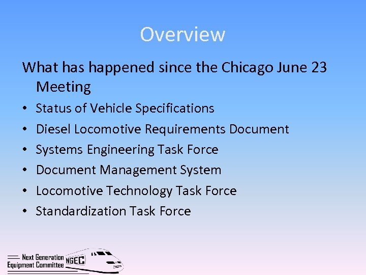 Overview What has happened since the Chicago June 23 Meeting • • • Status