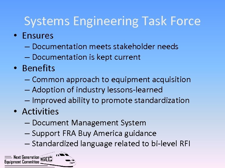 Systems Engineering Task Force • Ensures – Documentation meets stakeholder needs – Documentation is