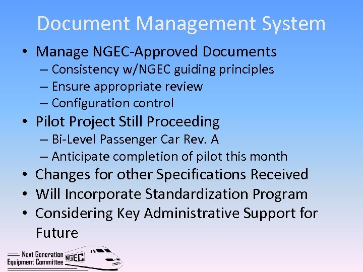 Document Management System • Manage NGEC-Approved Documents – Consistency w/NGEC guiding principles – Ensure