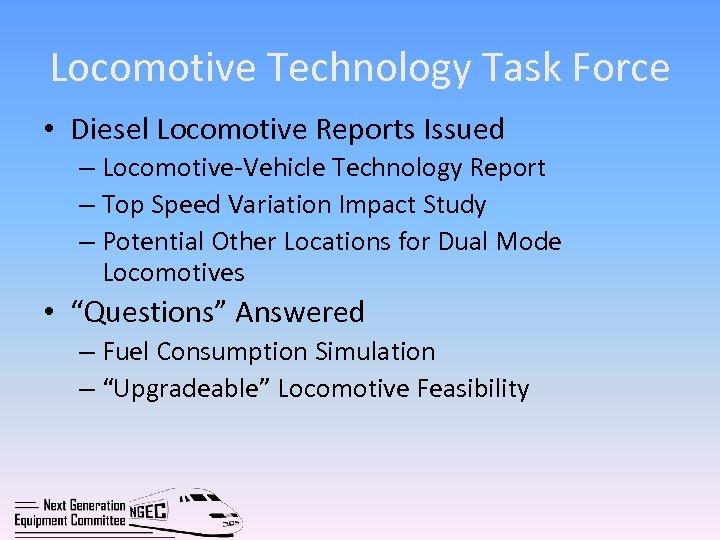 Locomotive Technology Task Force • Diesel Locomotive Reports Issued – Locomotive-Vehicle Technology Report –
