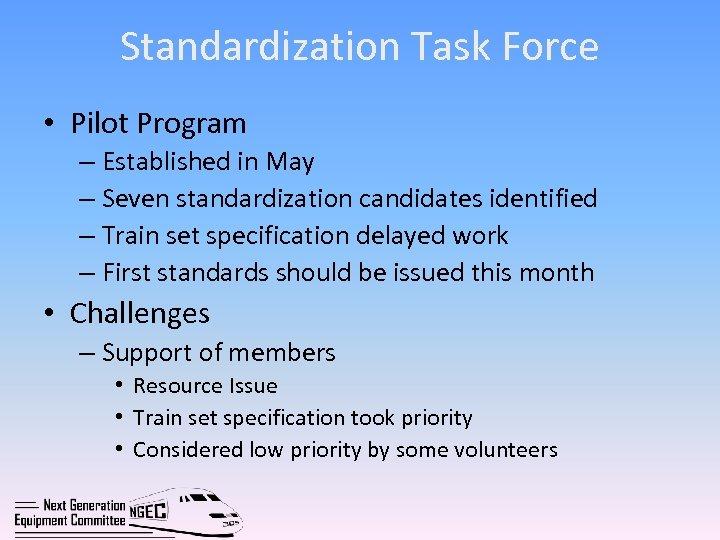 Standardization Task Force • Pilot Program – Established in May – Seven standardization candidates