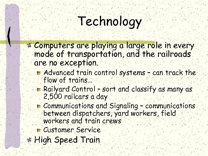 Technology Computers are playing a large role in every mode of transportation, and the