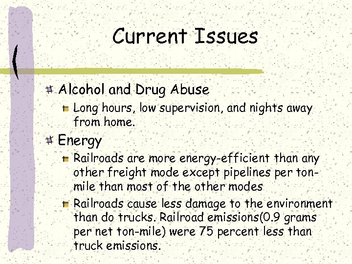Current Issues Alcohol and Drug Abuse Long hours, low supervision, and nights away from