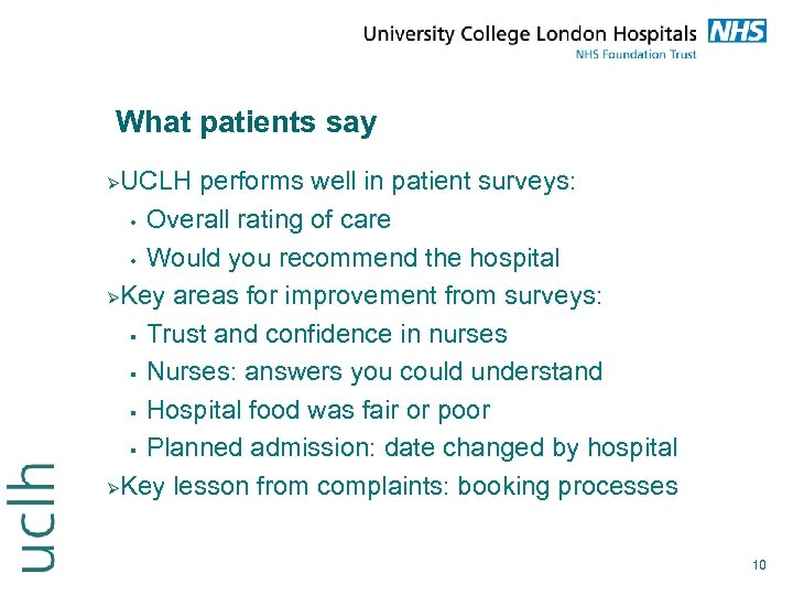 What patients say UCLH performs well in patient surveys: • Overall rating of care