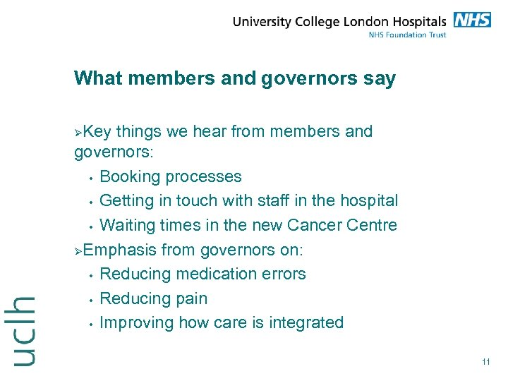 What members and governors say Key things we hear from members and governors: •