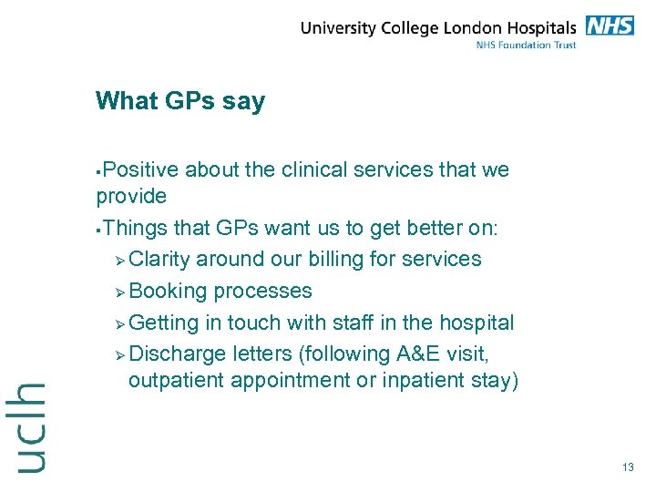 What GPs say Positive about the clinical services that we provide Things that GPs