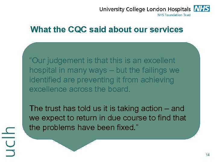 "What the CQC said about our services ""Our judgement is that this is an"