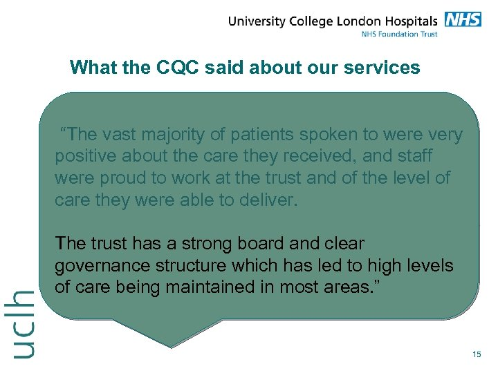 "What the CQC said about our services ""The vast majority of patients spoken to"