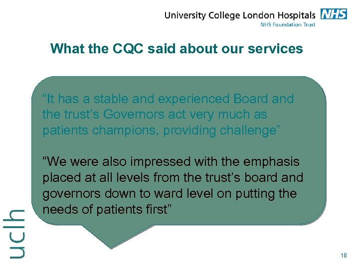 "What the CQC said about our services ""It has a stable and experienced Board"