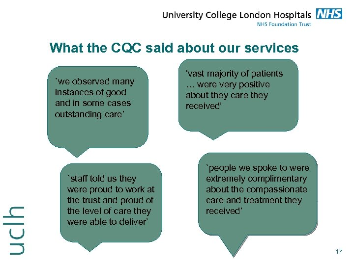 What the CQC said about our services `we observed many instances of good and