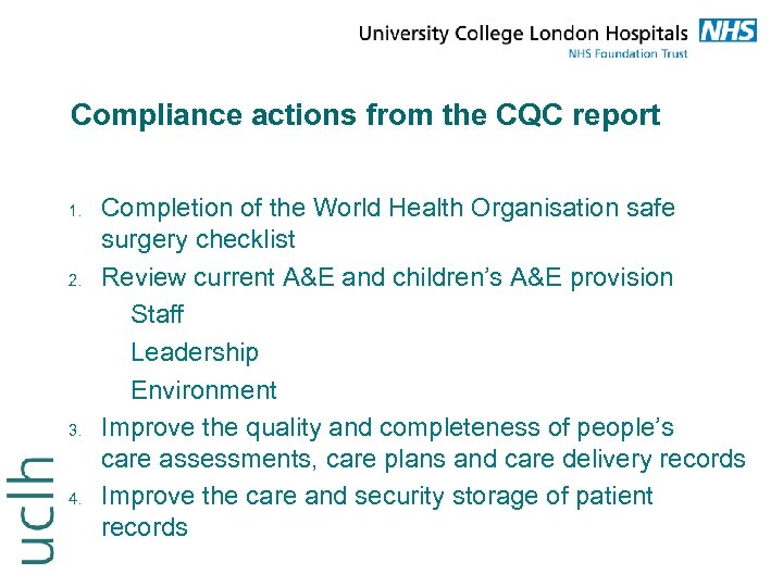 Compliance actions from the CQC report 1. 2. 3. 4. Completion of the World