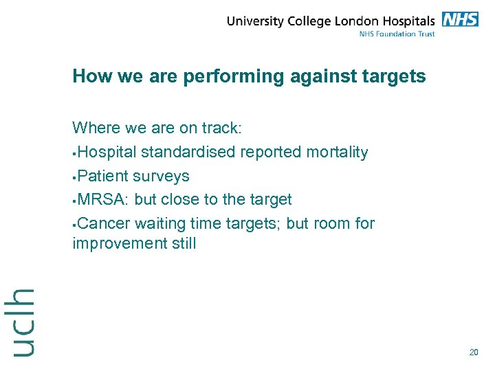 How we are performing against targets Where we are on track: Hospital standardised reported