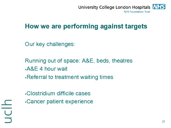 How we are performing against targets Our key challenges: Running out of space: A&E,
