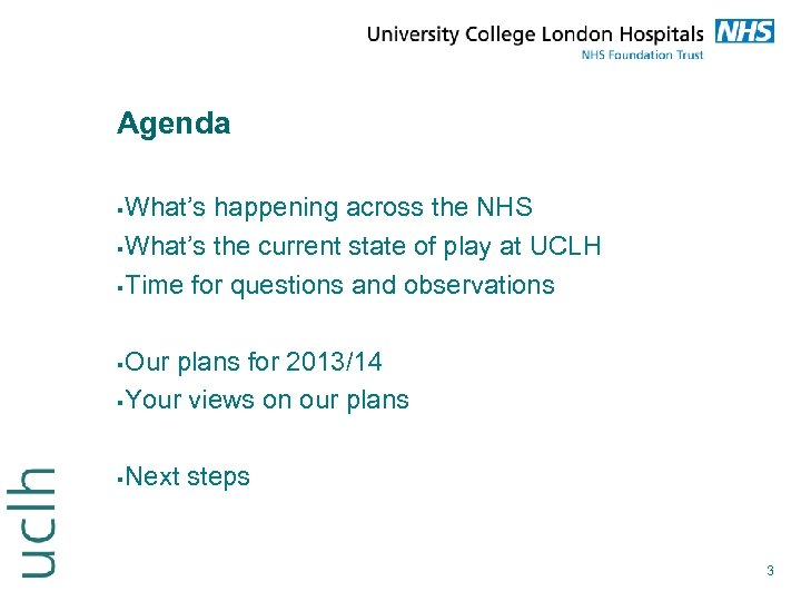 Agenda What's happening across the NHS What's the current state of play at UCLH