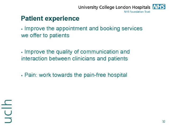 Patient experience Improve the appointment and booking services we offer to patients Improve the