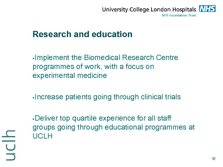 Research and education Implement the Biomedical Research Centre programmes of work, with a focus
