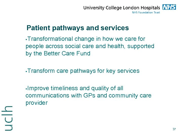 Patient pathways and services Transformational change in how we care for people across social