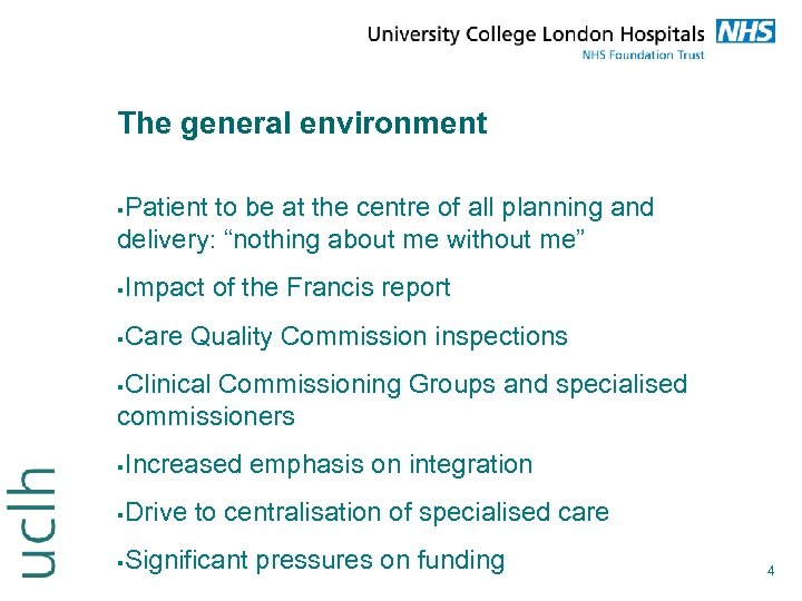 The general environment Patient to be at the centre of all planning and delivery: