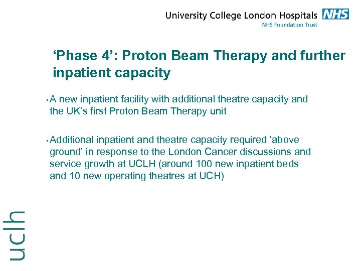 'Phase 4': Proton Beam Therapy and further inpatient capacity • • A new inpatient