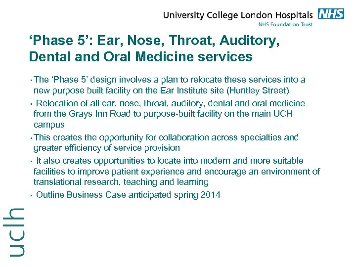'Phase 5': Ear, Nose, Throat, Auditory, Dental and Oral Medicine services • The 'Phase