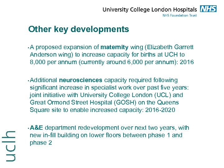 Other key developments • • • A proposed expansion of maternity wing (Elizabeth Garrett