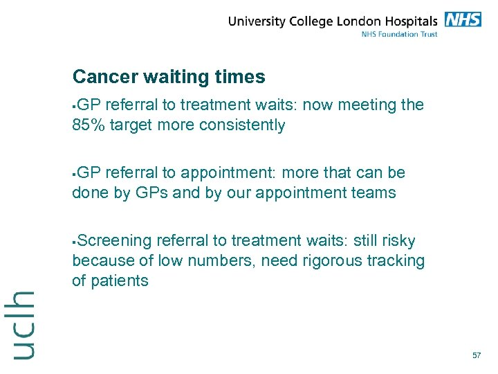 Cancer waiting times GP referral to treatment waits: now meeting the 85% target more