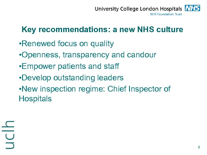 Key recommendations: a new NHS culture • Renewed focus on quality • Openness, transparency