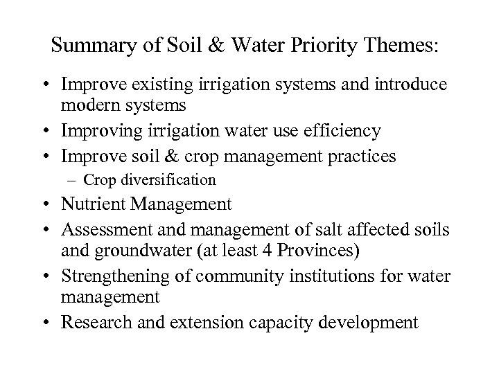 Summary of Soil & Water Priority Themes: • Improve existing irrigation systems and introduce