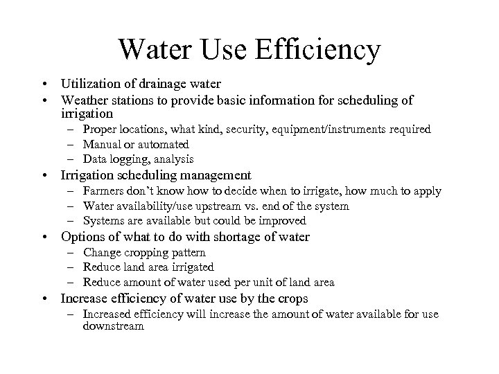 Water Use Efficiency • Utilization of drainage water • Weather stations to provide basic
