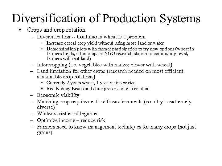Diversification of Production Systems • Crops and crop rotation – Diversification -- Continuous wheat