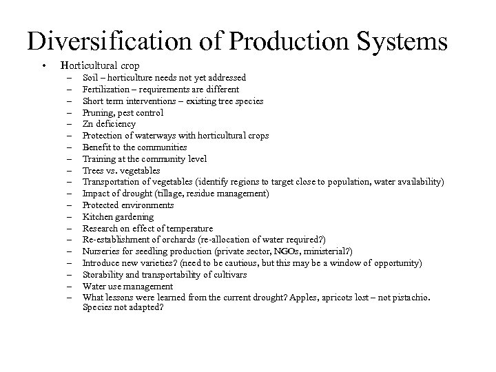 Diversification of Production Systems • Horticultural crop – – – – – Soil –