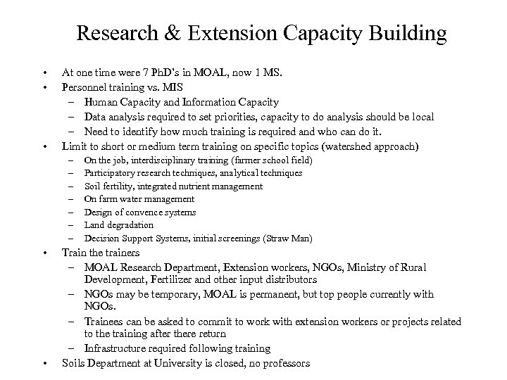 Research & Extension Capacity Building • • • At one time were 7 Ph.