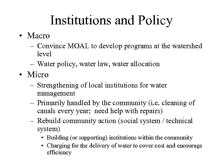 Institutions and Policy • Macro – Convince MOAL to develop programs at the watershed