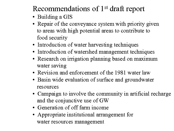 Recommendations of 1 st draft report • Building a GIS • Repair of the