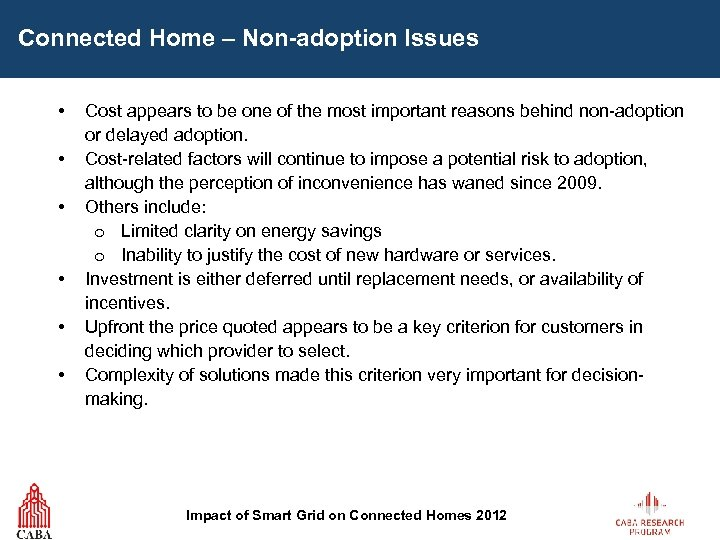 Connected Home – Non-adoption Issues • • • Cost appears to be one of