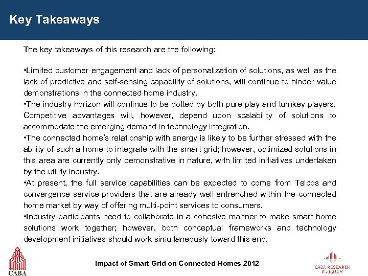 Key Takeaways The key takeaways of this research are the following: • Limited customer