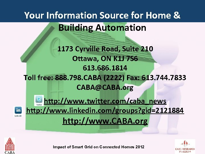 Your Information Source for Home & Building Automation 1173 Cyrville Road, Suite 210 Ottawa,