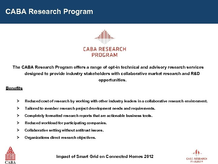 CABA Research Program The CABA Research Program offers a range of opt-in technical and
