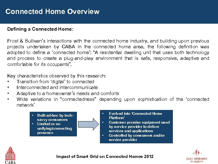 Connected Home Overview Defining a Connected Home: Frost & Sullivan's interactions with the connected
