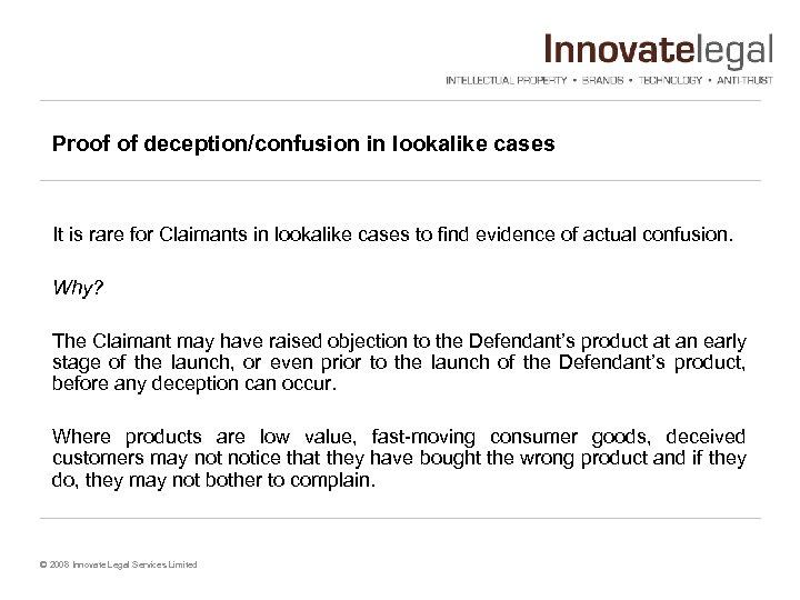 Proof of deception/confusion in lookalike cases It is rare for Claimants in lookalike cases