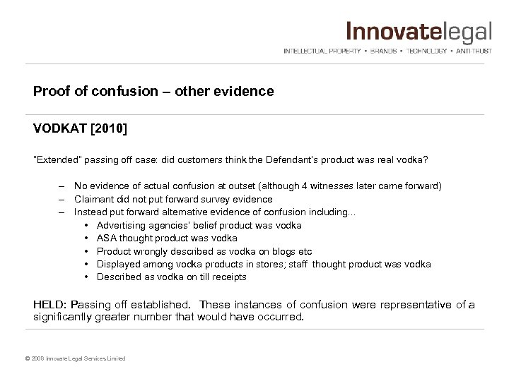 """Proof of confusion – other evidence VODKAT [2010] """"Extended"""" passing off case: did customers"""