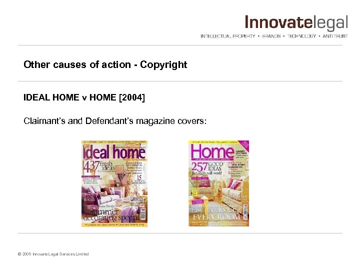 Other causes of action - Copyright IDEAL HOME v HOME [2004] Claimant's and Defendant's