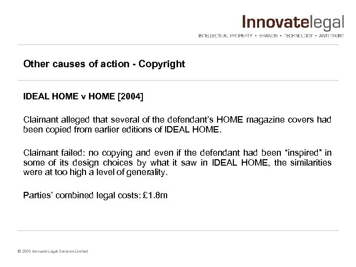 Other causes of action - Copyright IDEAL HOME v HOME [2004] Claimant alleged that