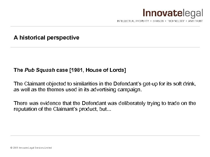 A historical perspective The Pub Squash case [1981, House of Lords] The Claimant objected