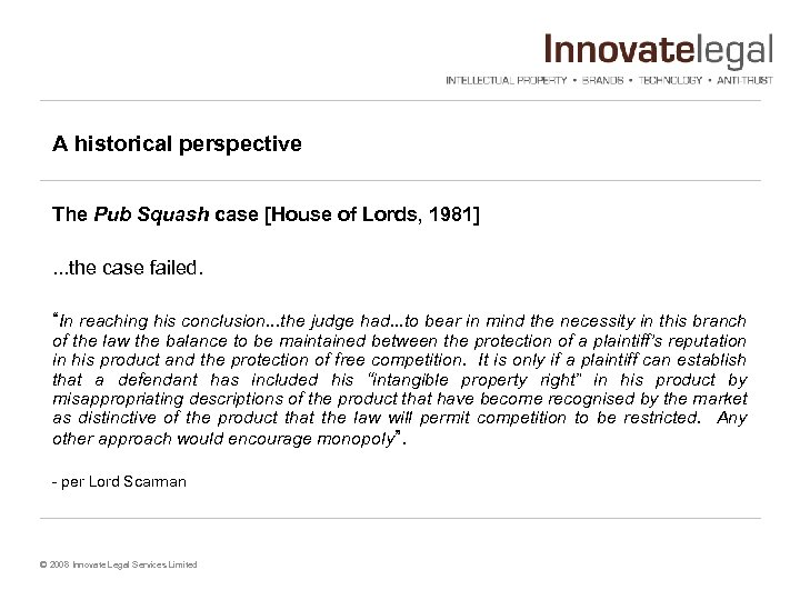 A historical perspective The Pub Squash case [House of Lords, 1981]. . . the