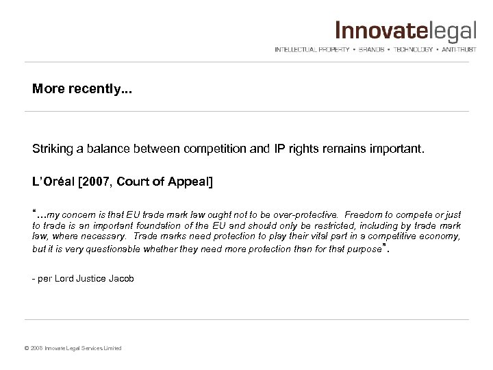 More recently. . . Striking a balance between competition and IP rights remains important.
