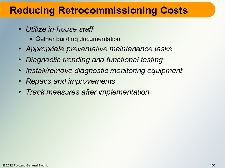 Reducing Retrocommissioning Costs • Utilize in-house staff § Gather building documentation • • •