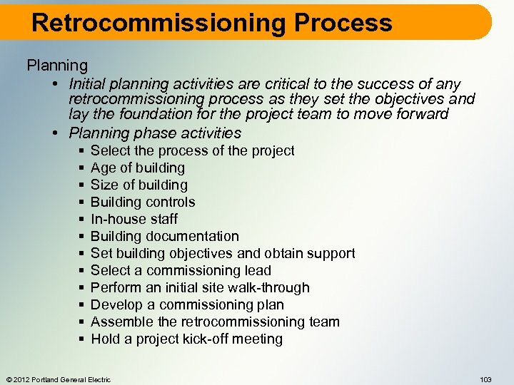Retrocommissioning Process Planning • Initial planning activities are critical to the success of any