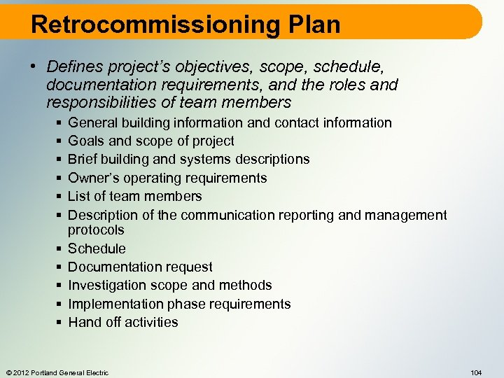Retrocommissioning Plan • Defines project's objectives, scope, schedule, documentation requirements, and the roles and
